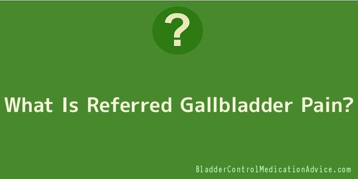 What Is Referred Gallbladder Pain